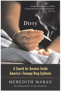 Book Dirty: A Search For Answers Inside America's Teenage Drug Epidemic by Meredith Maran
