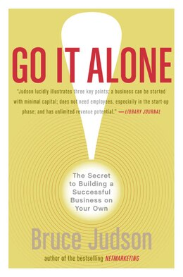 Book Go It Alone!: THE SECRET TO BUILDING A SUCCESSFUL BUSINESS ON YOUR OWN by Bruce Judson