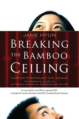Book Breaking The Bamboo Ceiling: Career Strategies for Asians by Jane Hyun