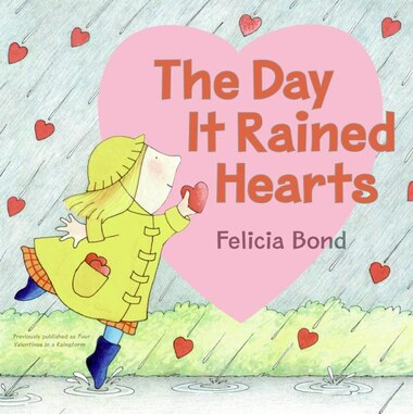 Day It Rained Hearts by Felicia Bond