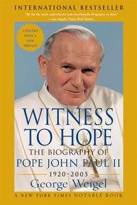 Witness To Hope: The Biography of Pope John Paul II