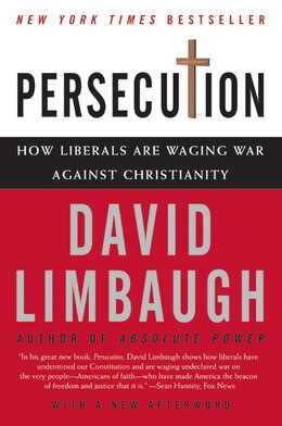 Book Persecution: How Liberals Are Waging War Against Christianity by David Limbaugh