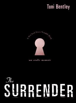 Book The Surrender: An Erotic Memoir by Toni Bentley