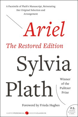 Book Ariel: The Restored Edition, A Facsimile Of Plath's Manuscript, Reinstating Her Original Selection… by Sylvia Plath