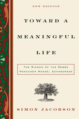 Book Toward A Meaningful Life, New Edition: The Wisdom Of The Rebbe Menachem Mendel Schneerson by Simon Jacobson