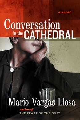 Book Conversation in the Cathedral by Mario Vargas Llosa