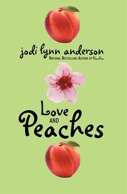 Book Love and Peaches by Jodi Lynn Anderson