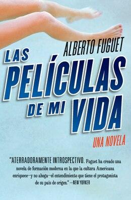 Book Las Peliculas de Mi Vida: Una Novela by Alberto Fuguet