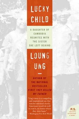 Book Lucky Child: A Daughter of Cambodia Reunites with the Sister She Left Behind by Loung Ung