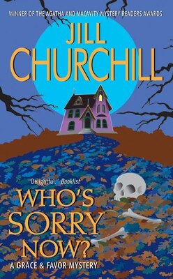 Book Who's Sorry Now?: A Grace & Favor Mystery by Jill Churchill