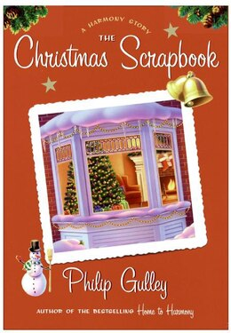 Book The Christmas Scrapbook: A Harmony Story by Philip Gulley