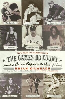 Book The Games Do Count: America's Best and Brightest on the Power of Sports by Brian Kilmeade