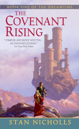 The Covenant Rising: Book One of The Dreamtime by Stan Nicholls