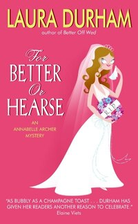 For Better Or Hearse: An Annabelle Archer Mystery