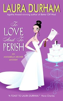 Book To Love And To Perish: An Annabelle Archer Mystery by Laura Durham