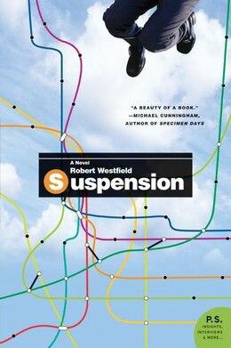 Book Suspension: A Novel by Robert Westfield