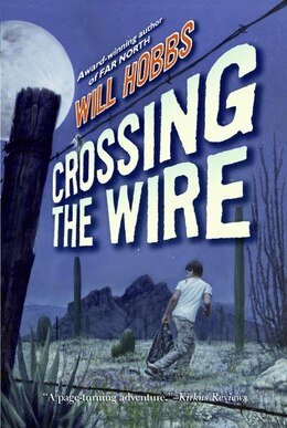 Book Crossing the Wire by Will Hobbs