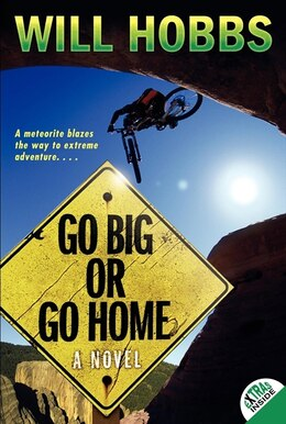 Book Go Big or Go Home by Will Hobbs
