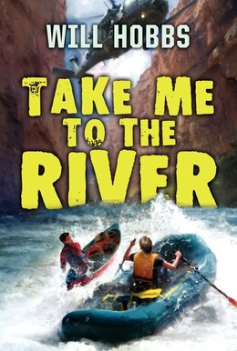Book Take Me To The River by Will Hobbs