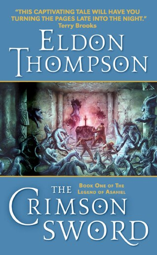 The Crimson Sword: Book One of the Legend of Asahiel by Eldon Thompson