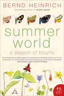 Summer World: A Season of Bounty by Bernd Heinrich