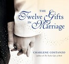 The Twelve Gifts In Marriage