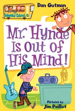 Book My Weird School #6: Mr. Hynde Is Out of His Mind!: Mr. Hynde Is Out Of His Mind! by Dan Gutman