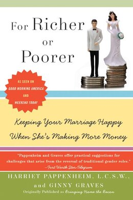 Book For Richer or Poorer: Keeping Your Marriage Happy When She's Making More Money by Harriet Pappenheim