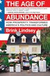 The Age Of Abundance: How Prosperity Transformed America's Politics and Culture