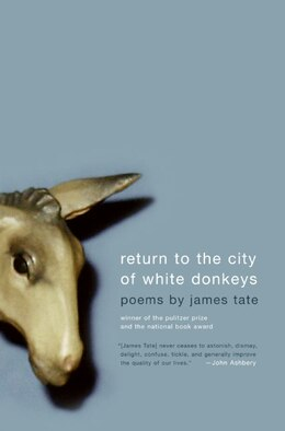 Book Return To The City Of White Donkeys: Poems by James Tate