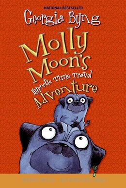 Book Molly Moon's Hypnotic Time Travel Adventure by Georgia Byng