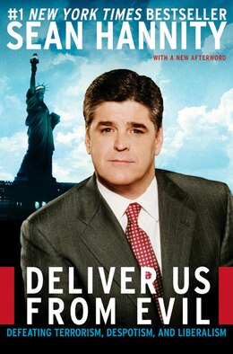 Book Deliver Us From Evil: Defeating Terrorism, Despotism, and Liberalism by Sean Hannity
