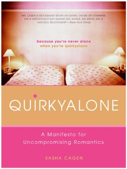 Book Quirkyalone: A Manifesto for Uncompromising Romantics by Sasha Cagen