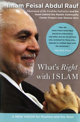Book What's Right With Islam: A New Vision for Muslims and the West by Feisal Abdul Rauf