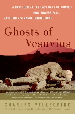 Book Ghosts of Vesuvius: A New Look at the Last Days of Pompeii, How Towers Fall, and Other Strange… by Charles R. Pellegrino