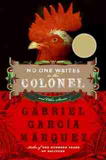 No One Writes To The Colonel: and Other Stories by GABRIEL GARCIA MARQUEZ