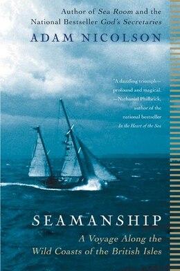 Book Seamanship: A Voyage Along the Wild Coasts of the British Isles by Adam Nicolson