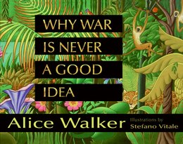 Book Why War Is Never a Good Idea by Alice Walker