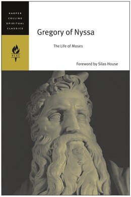 Book Gregory Of Nyssa: The Life of Moses by Spiritual C HarperCollins Spiritual Classics