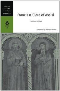 Francis & Clare Of Assisi: Selected Writings