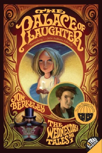 The Palace Of Laughter: The Wednesday Tales No. 1 by Jon Berkeley