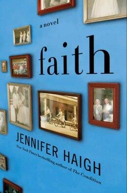 Book Faith: A Novel by Jennifer Haigh