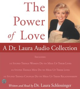 Book Power Of Love, The: A Dr. Laura Audio Collection Cd: A Dr. Laura Audio Collection by Dr. Laura Schlessinger