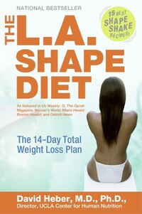 The L.a. Shape Diet: The 14-Day Total Weight-Loss Plan