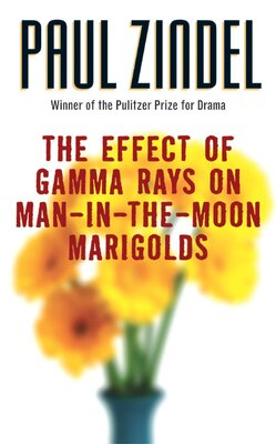 Book The Effect Of Gamma Rays On Man-in-the-moon Marigolds by Paul Zindel