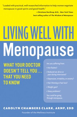 Book Living Well With Menopause: What Your Doctor Doesn't Tell You...That You Need To Know by Carolyn Chambers Clark