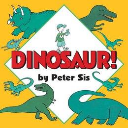 Book Dinosaur! Board Book by Peter Sis