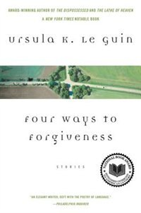 Book Four Ways To Forgiveness: Stories by Ursula K. Le Guin