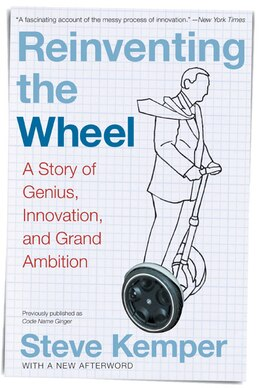 Book Reinventing the Wheel: A Story of Genius, Innovation, and Grand Ambition by Steve Kemper