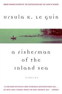 Book A Fisherman Of The Inland Sea: Stories by Ursula K. Le Guin